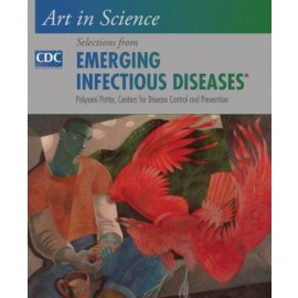 Art in Science Selections from Emerging Infectious Diseases