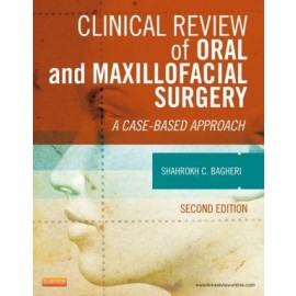 Clinical Review of Oral and Maxillofacial Surgery: A Case-Based Approach, 2e **