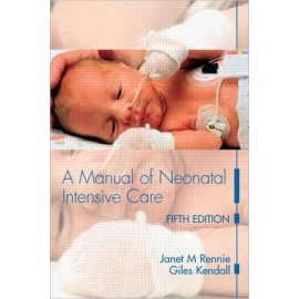 A Manual of Neonatal Intensive Care, 5e