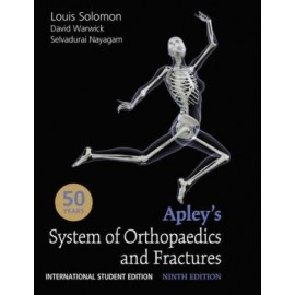 Apley's System of orthopaedics and Fractures, 9e
