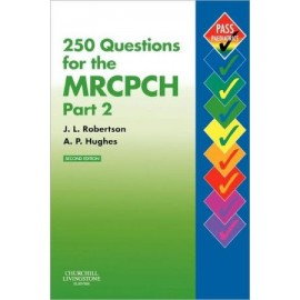 250 Questions for the MRCPCH Part 2, 2e **