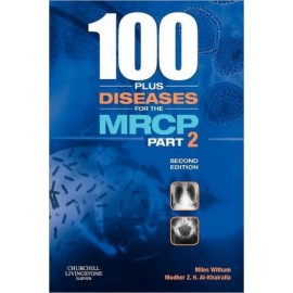 100 plus Diseases for the MRCP Part 2, 2e **