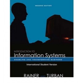 Introduction to Information Systems: Enabling and Transforming Business, 2e
