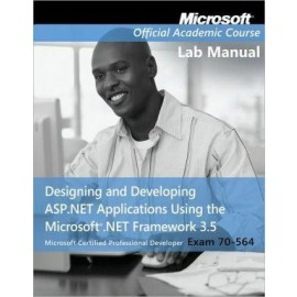Designing and developing ASPNET applications using the Microsoft NET Framework 35