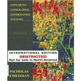 Exploring Geographical Information Systems, 2e