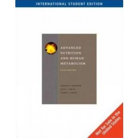 Advanced Nutrition and Human Metabolism, International Edition