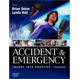 Accident and Emergency: Theory and Practice, 2e **