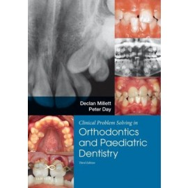Clinical Problem Solving in Dentistry: Orthodontics and Paediatric Dentistry, 3rd Edition