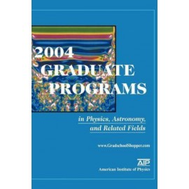 2004 Graduate Programs in Physics, Astronomy, and Related Fields