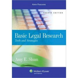 Basic Legal Research: Tools and Strategies, 4e