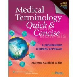 Medical Terminology Quick & Concise, A Programmed Learning Approach