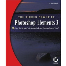 The Hidden Power of Photoshop Elements 3 +CD