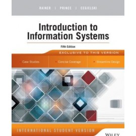 Introduction to Information Systems, Fifth Edition , International Student Version