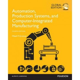 Automation, Production Systems, and Computer-Integrated Manufacturing 4E