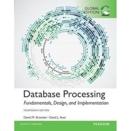 Database Processing: Fundamentals, Design, and Implementation, Global Edition, 14e