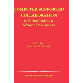 Computer-Supported Collaboration with Applications to Software Development