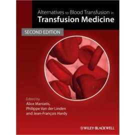Alternatives to Blood Transfusion in Transfusion Medicine, 2e