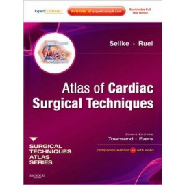 Atlas of Cardiac Surgical Techniques, A VOLUME IN THE SURGICAL TECHNIQUES ATLAS SERIES