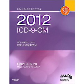 ICD-9-CM for Hospitals, Volumes 1, 2 and 3 Standard Edition 2012 **