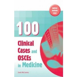 100 Clinical Cases and OSCEs in Medicine - Vol 1