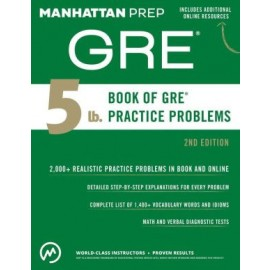 5 lb. Book of GRE Practice Problems ( Manhattan Prep GRE Strategy Guides ) (2ND ed.)