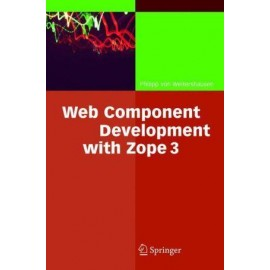 Web Component Development with Zope 3: v. 3