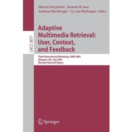 Adaptive Multimedia Retrieval User Context and Feedback