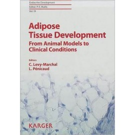 Adipose Tissue Development From Animal Models to Clinical Conditions 3rd