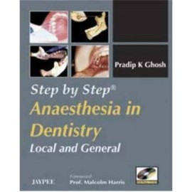 Step by Step Anaesthesia in Dentistry Local and General (with Photo CD-ROM)