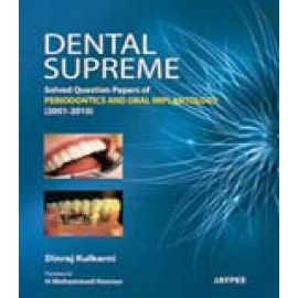 Dental Supreme: Solved Question Papers of Periodontics and Oral Implantology