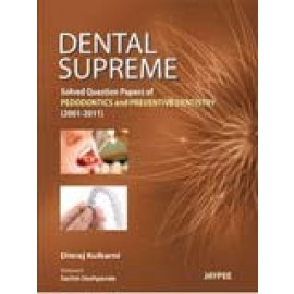 Dental Supreme: Solved Question Papers of Pedodontics and Preventive Dentistry