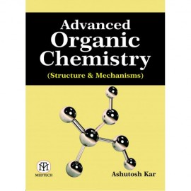 Advanced Organic Chemistry (Structure & Mechanisms)